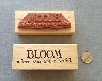 Bloom where you are planted Rubber Stamp