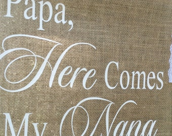 Papa Here Comes Nana, Burlap Banner, Here Come The Bride, Rustic Wedding, Burlap Wedding, Burlap and Lace, Personalized Banner