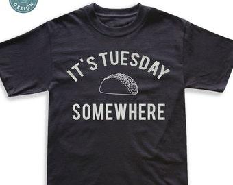It's Tuesday Somewhere   Taco Tuesday T-Shirt   Cinco de Mayo Fiesta T Shirt   Men's Shirt   Women's Shirt   Funny Taco Shirt
