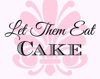 Marie Antoinette Let Them Eat Cake Instant Download Digital Printable 8 X 10 Quote Art