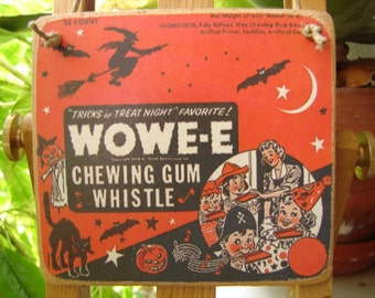 Vintage wowee chewing gum, Halloween advertising image, publication image on wooden tag with string to hang