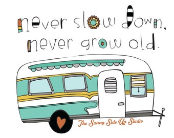 Never slow down 8x10 print