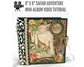 """8"""" x 8"""" Safari Adventure Scrapbook Mini-Album Video Tutorial"""