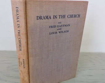 Vintage Theater - Drama In The Church. A Manual of Religious Drama Production - 1942 - Religious Plays