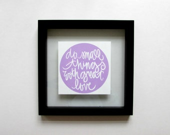FRAMED Typography Inspirational Print: do small things with great love