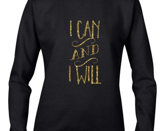 I Can and I Will MOTIVATIONAL QUOTE Ladies JUMPER