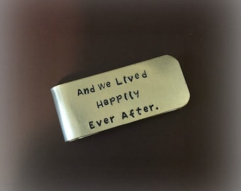 And We Lived Happily Ever After Hand Stamped Money Clip - Wedding Gift for Groom - Anniversary