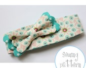 Baby and Child Headband Sewing Pattern - sizes 0-3mo to 3yr+