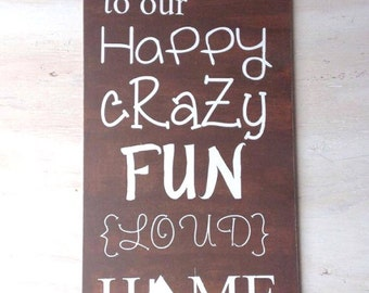 Welcome to Our Crazy Home Sign, Welcome Sign, Home Sign