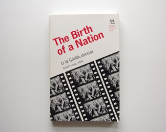 The Birth Of A Nation - D.W. Griffith, director - Edited by Robert Lang - Brand New Book