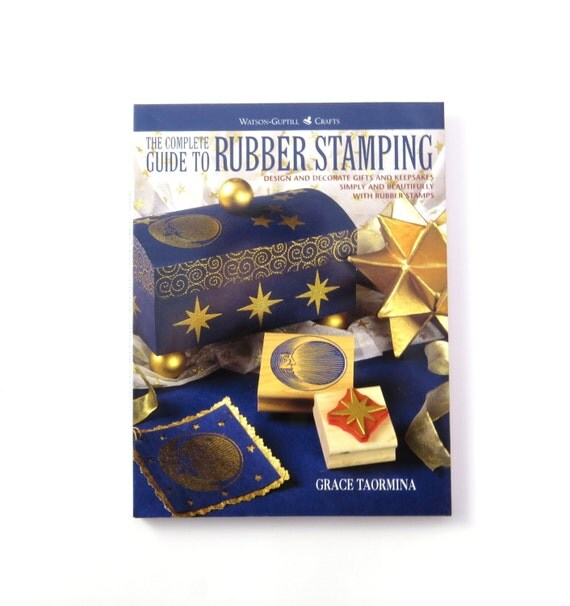 The Complete Guide To Rubber Stamping Book Rubber By