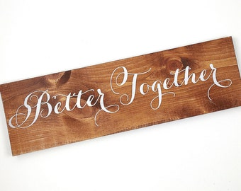 Better Together wood wedding sign for rustic outdoor barn wedding decor, photoshoot white calligraphy