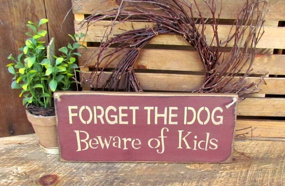Wood Sign Forget The Dog Beware of The Kids Gift For by ...