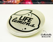 Metallic Life Lemons Pin