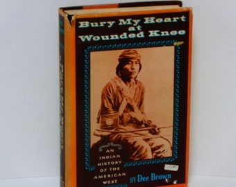 ON SALE Bury My Heart at Wounded Knee - Dee Brown - First Edition 3rd Printing 1971 Holt Rinehart Winston - Vintage Hardcover Book - Indian