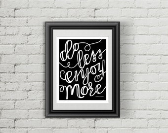 Wall Art Poster - Hand lettered - Inspirational Poster - Black and White Poster - Inspirational Poster - Gallery Wall Art