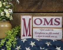 Moms God Couldn't be Everywhere so He Created Moms to watch over us Rustic 3 PC solid wood block set Laser Engraved Word changes Free Mommy