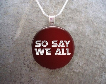 PRE-ORDER Battlestar Galactica Glass Pendant Jewelry - So Say We All - BSG