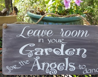 Solid Wood Garden Sign,  LEAVE room in your GARDEN for the ANGELS to Dance, Hand painted