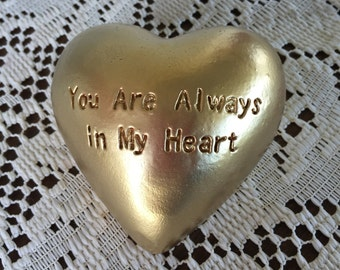 Metallic Gold Heart w/ Etched Phrase 'You Are Always In My Heart'