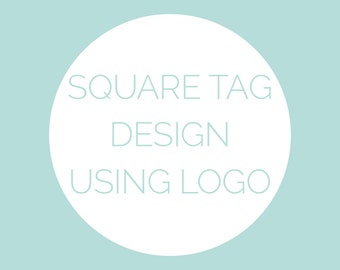 """Square Tags With Your Business Logo Printable Digital Download 2.5""""x2.5"""""""