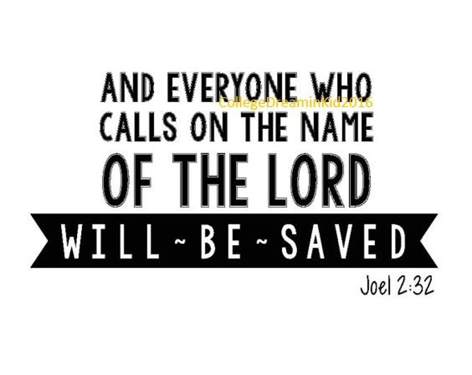 Christian Scripture DIGITAL Bible Verse, Joel 2 32, PNG and JPEG, Calls on the name of the Lord will be saved, Digital Dowload