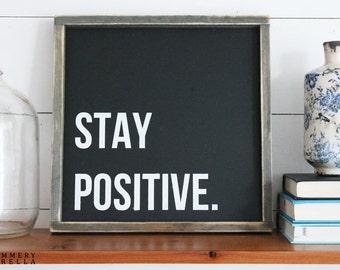 Stay Positive Wood Sign, Housewarming Gift, Contemporary, Country Decor, Farmhouse Decor