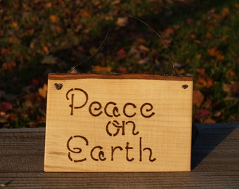 Peace on Earth Sign, Rustic Wood Sign, Wood burned, Maple, Metal Hanger