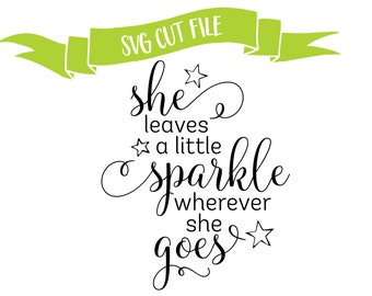 SVG Cut File - Silhouette Cut File - Cricut Download - DXF Cut File - Sparkle Quote - Instant Download Cut File - DIY Wall Art - Dorm Decor