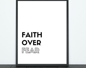Faith Over Fear Print - Download - PDF, JPG & PNG