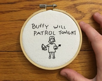 Buffy Will Patrol Tonight, Buffy Summers Quote, Buffy Summers Embroidery, Buffy the Vampire Slayer, Rupert Giles, Buffy Quote, BTVS