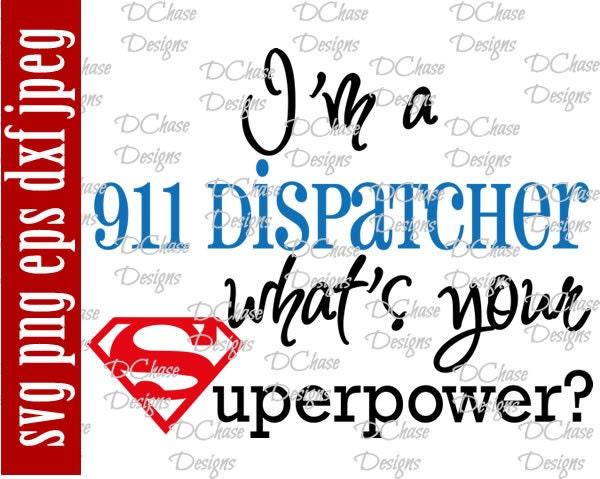 Im a 911 dispatcher