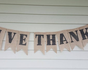 Give Thanks burlap banner. Made by a stay at home veteran. Thanksgiving