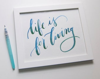 Life is for Living calligraphy print, 8x10
