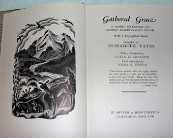Gathered Grace: A selection of George Macdonald's poems compiled by Elizabeth Yate/ Wood Engravings by Nora Unwwin