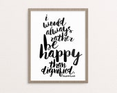 I'd Rather Be Happy Than Dignified Jane Eyre Charlotte Bronte Printable Download Art