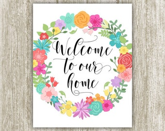 Welcome To Our Home Printable, Colorful Floral Wreath Decor, Home Poster, Welcome Wall Art, Home Printable 8x10 Instant Download, Home Decor