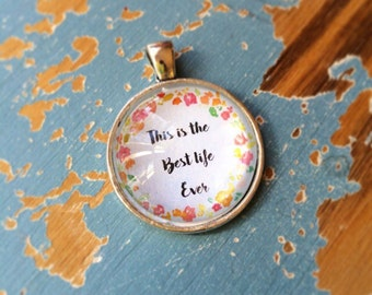 This is the Best Life Ever Pendant Necklace