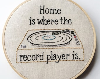 Hand Embroidered Record Player Art Hoop; Home is Where the Record player is
