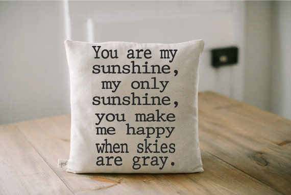 Throw Pillow You Are My Sunshine by ParrisChicBoutique on Etsy