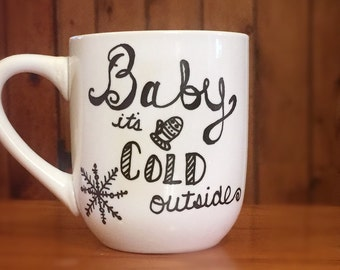 Baby It's Cold Outside-coffee mug
