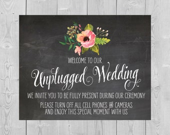 Printable Unplugged Wedding Sign - 5x7 8x10 Chalkboard Rustic Wedding Floral Ceremony No Pictures Turn Off Cell Phones Cameras PDF JPG
