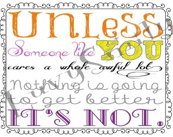 Unless - The Lorax Quote - Dr. Seuss