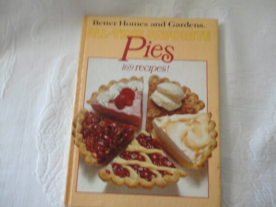 Better Homes And Gardens All Time Favorites Pies 169 Color