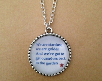 Woodstock - We are Stardust - Quote Necklace -  Handmade Unique
