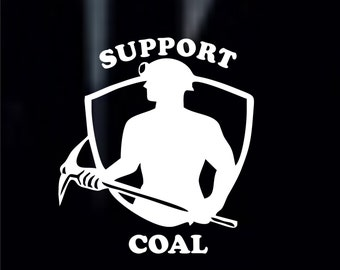 Vinyl decal, support coal decal, support coal sticker, coal miner decal, coal miner sticker, coal mining decal, coal mining vinyl sticker