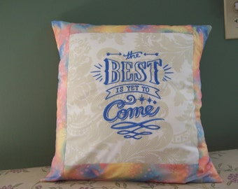 The Best Is Yet To Come, Embroidered Pillow Cover