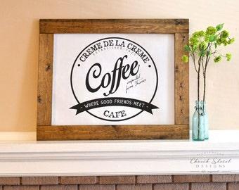 Digital Download - Printable Art- Coffee Sign - Kitchen Decor - Creme De La Creme