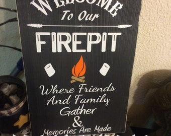 New Welcome To our Firepit sign