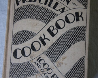 Modern PRISCILLA COOKBOOK 1929 Hardcover 1000 Recipes and Cooking Methods